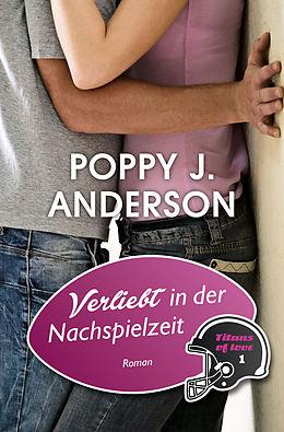 Verliebt in der Nachspielzeit - Poppy J. Anderson - Buch