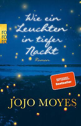 Kartonierter Einband Wie ein Leuchten in tiefer Nacht von Jojo Moyes