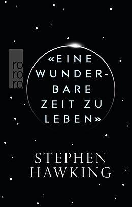Kartonierter Einband «Eine wunderbare Zeit zu leben» von Stephen Hawking