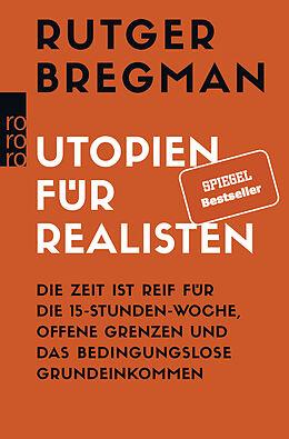 Kartonierter Einband Utopien für Realisten von Rutger Bregman