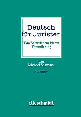 Fester Einband Deutsch für Juristen von Michael Schmuck