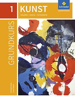 Set mit div. Artikeln (Set) Grundkurs Kunst / Grundkurs Kunst - Ausgabe 2016 für die Sekundarstufe II von Michael Klant, Josef Walch