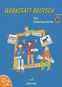 Werkstatt. Deutsch als Zweitsprache. Neu: Arbeitsheft C [Versione tedesca]