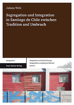 E-Book (pdf) Segregation und Integration in Santiago de Chile zwischen Tradition und Umbruch von Juliane Welz