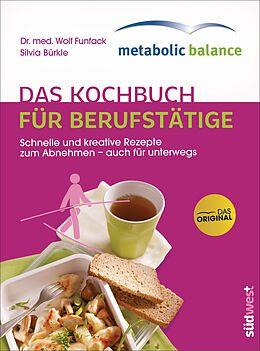 Metabolic Balance Das Kochbuch Für Berufstätige Neuausgabe