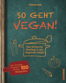 Fester Einband So geht vegan! von Patrick Bolk