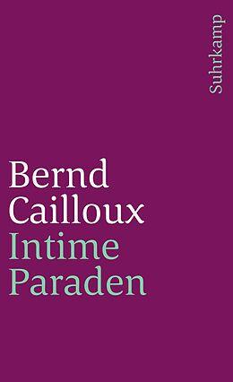 Kartonierter Einband Intime Paraden von Bernd Cailloux