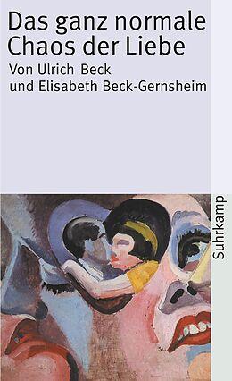 Kartonierter Einband Das ganz normale Chaos der Liebe von Ulrich Beck, Elisabeth Beck-Gernsheim