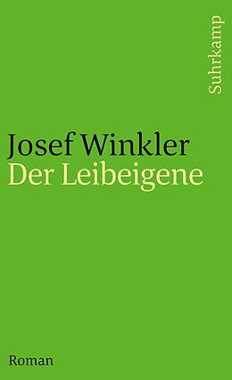 Kartonierter Einband Der Leibeigene von Josef Winkler