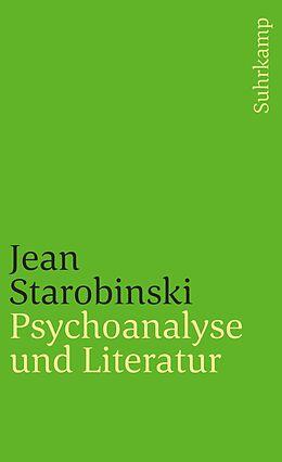 Kartonierter Einband Psychoanalyse und Literatur von Jean Starobinski