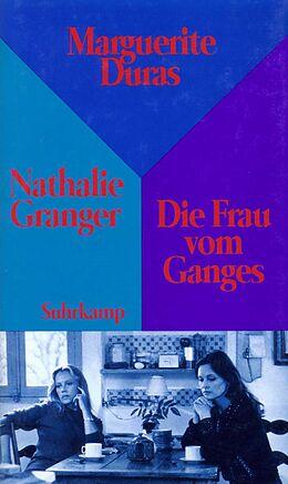 Fester Einband Nathalie Granger und Die Frau vom Ganges von Marguerite Duras