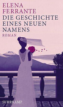 Fester Einband Die Geschichte eines neuen Namens von Elena Ferrante