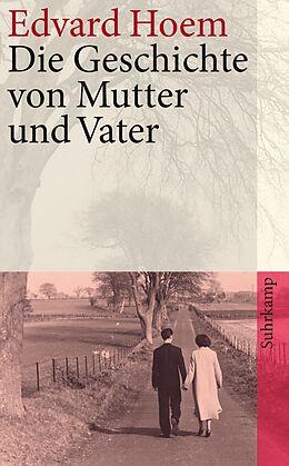 Kartonierter Einband Die Geschichte von Mutter und Vater von Edvard Hoem