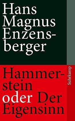 Kartonierter Einband Hammerstein oder Der Eigensinn von Hans Magnus Enzensberger