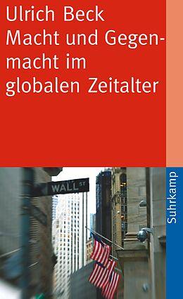 Kartonierter Einband Macht und Gegenmacht im globalen Zeitalter von Ulrich Beck
