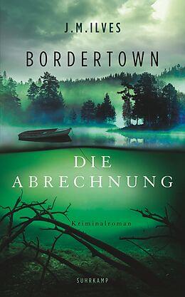 Kartonierter Einband Bordertown  Die Abrechnung von J. M. Ilves