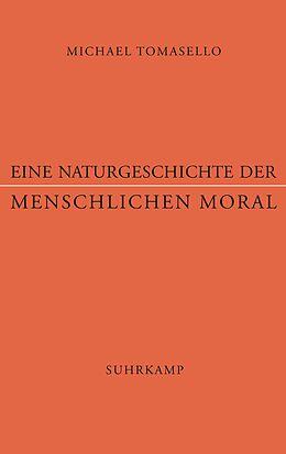 Eine Naturgeschichte der menschlichen Moral [Version allemande]