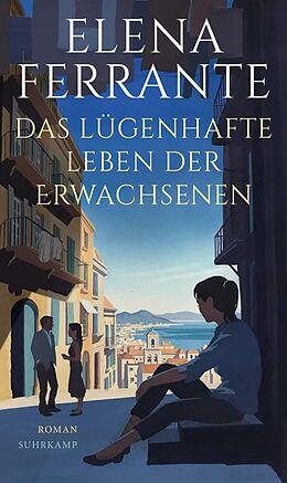 E-Book (epub) Das lügenhafte Leben der Erwachsenen von Elena Ferrante