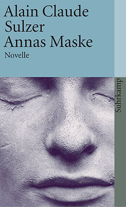E-Book (epub) Annas Maske von Alain Claude Sulzer