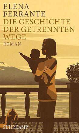 E-Book (epub) Die Geschichte der getrennten Wege von Elena Ferrante