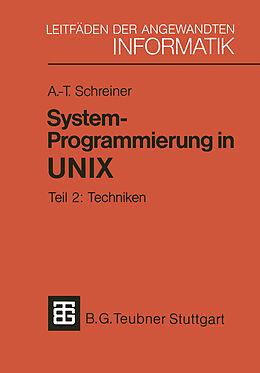 Kartonierter Einband System-Programmierung in UNIX von Axel-Tobias Schreiner