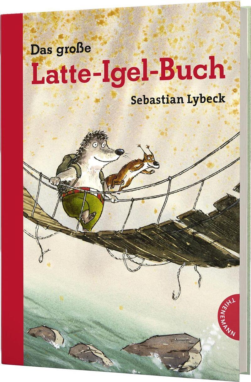 Das große Latte-Igel-Buch - Sebastian Lybeck - Buch kaufen   exlibris.ch