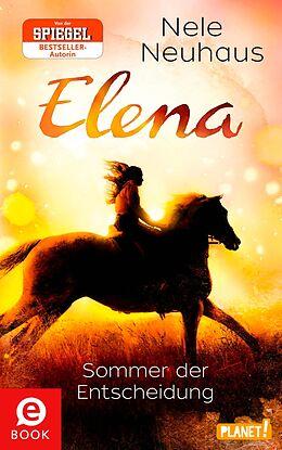 E-Book (epub) Elena  Ein Leben für Pferde 2: Sommer der Entscheidung von Nele Neuhaus