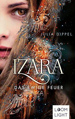 E-Book (epub) Izara 1: Das ewige Feuer von Julia Dippel