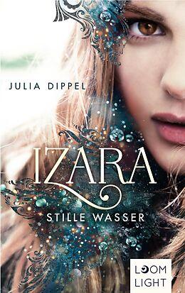 E-Book (epub) Izara 2: Stille Wasser von Julia Dippel