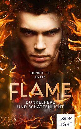 E-Book (epub) Flame 2: Dunkelherz und Schattenlicht von Henriette Dzeik