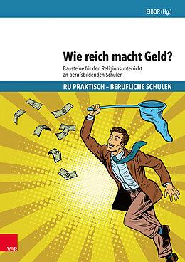 Kartonierter Einband Wie reich macht Geld? von Hanne Schnabel-Henke, Christine Lanz, Markus / Märkt, Claudia / Ruopp Mürle
