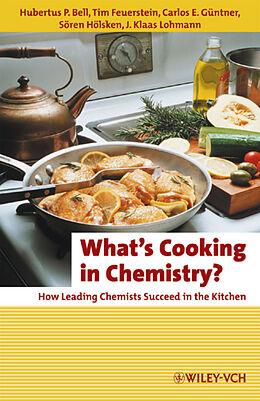Kartonierter Einband What's Cooking in Chemistry? von Hubertus P. Bell, Tim Feuerstein, Carlos E. Güntner