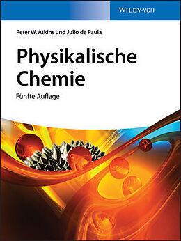 Fester Einband Physikalische Chemie von Peter W. Atkins, Julio de Paula, Michael Bär