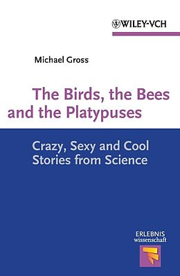 E-Book (epub) The Birds, the Bees and the Platypuses von Michael Gross