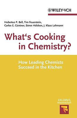 E-Book (epub) What's Cooking in Chemistry von Hubertus P. Bell, Tim Feuerstein, Carlos E. Güntner