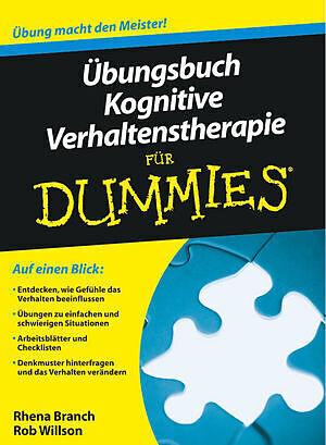 Übungsbuch Kognitive Verhaltenstherapie für Dummies - Rhena Branch ...