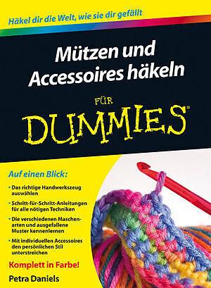 Mützen Und Accessoires Häkeln Für Dummies Petra Daniels Buch