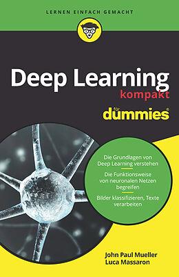 Kartonierter Einband Deep Learning kompakt für Dummies von John Paul Mueller, Luca Massaron