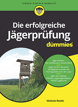 E-Book (epub) Die erfolgreiche Jägerprüfung für Dummies von Melanie Restle
