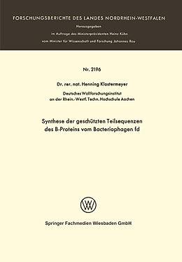 Kartonierter Einband Synthese der geschützten Teilsequenzen des B-Proteins vom Bacteriophagen fd von Henning Klostermeyer
