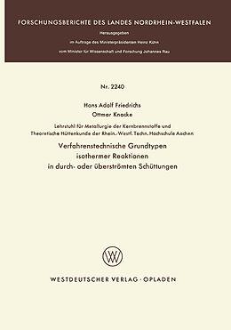 Kartonierter Einband Verfahrenstechnische Grundtypen isothermer Reaktionen in durch- oder überströmten Schüttungen von Hans Adolf Friedrichs