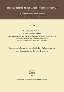 Kartonierter Einband Skelettveränderungen nach kritischer Dekompression aus Überdruck bei Zwergschweinen von Otto Wünsche