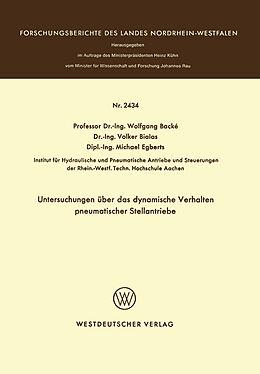 Kartonierter Einband Untersuchungen über das dynamische Verhalten pneumatischer Stellantriebe von Wolfgang Backé