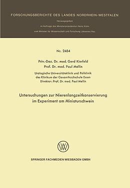 Kartonierter Einband Untersuchungen zur Nierenlangzeitkonservierung im Experiment am Miniaturschwein von Gerd Kierfeld, Paul Mellin