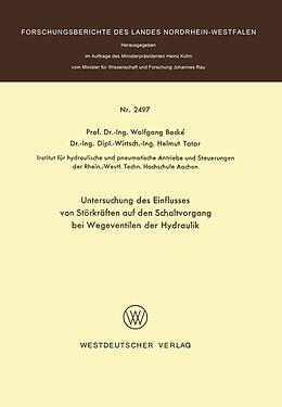 Kartonierter Einband Untersuchung des Einflusses von Störkräften auf den Schaltvorgang bei Wegeventilen der Hydraulik von Wolfgang Backé