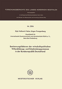 Kartonierter Einband Bestimmungsfaktoren der wirtschaftspolitischen Willenbildungs- und Entscheidungsprozesse in der Bundesrepublik Deutschland von Heinz Jürgen Prangenberg