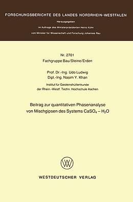 Kartonierter Einband Beitrag zur quantitativen Phasenanalyse von Mischgipsen des Systems CaSO4  H2O von Udo Ludwig