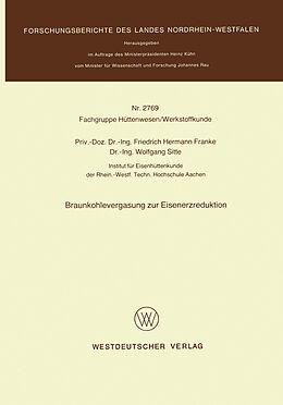Kartonierter Einband Braunkohlevergasung zur Eisenerzreduktion von Friedrich Hermann Franke