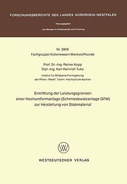 Kartonierter Einband Ermittlung der Leistungsgrenzen einer Hochumformanlage (Schmiedewalzanlage GFM) zur Herstellung von Stabmaterial von Reiner Kopp