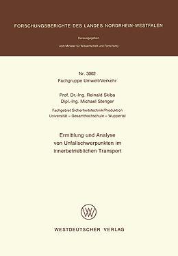 Kartonierter Einband Ermittlung und Analyse von Unfallschwerpunkten im innerbetrieblichen Transport von Reinald Skiba